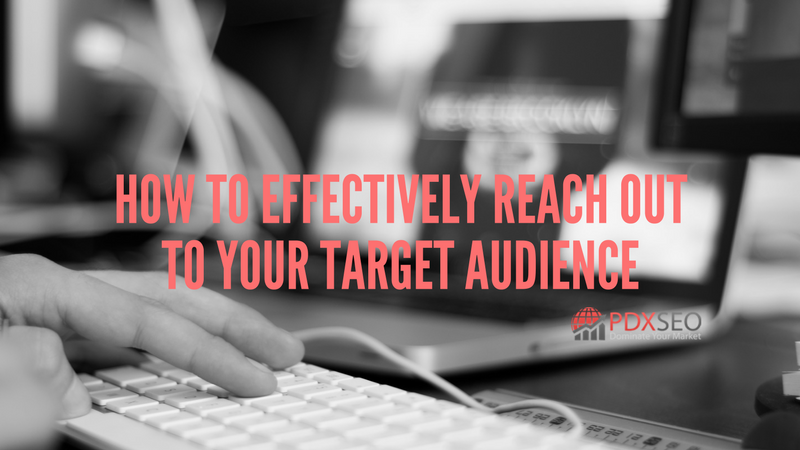 How To Effectively Reach Out To Your Target Audience
